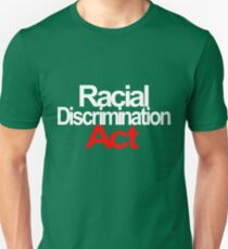 Racial Discrimination - ACT T-Shirt
