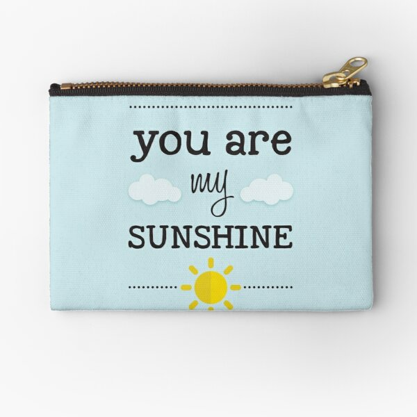 You are my sunshine Zipper Pouch