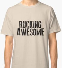 Rucking Awesome Classic T-Shirt