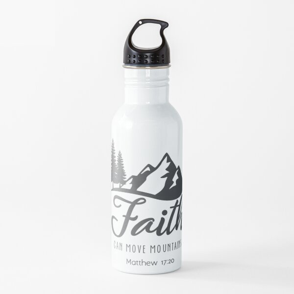 Faith can move mountains Water Bottle