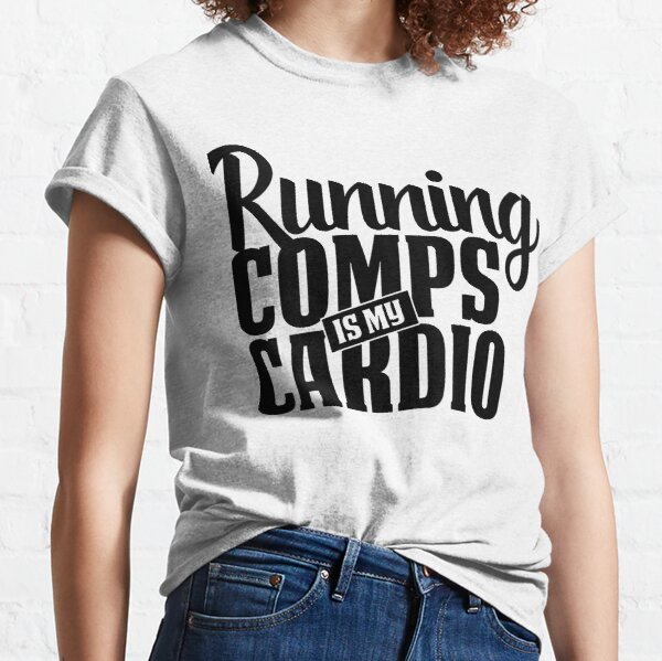 Womens Running Comps Is My Cardio Real Estate Agent Gift Tank Top Classic T-Shirt