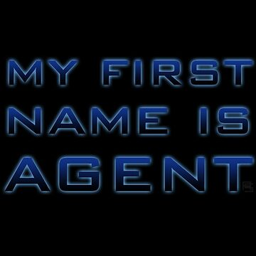 My First Name is Agent by alannamode