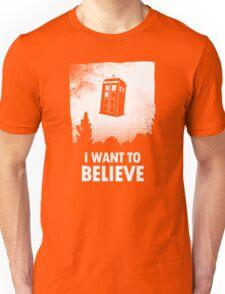 I Want To Believe  Unisex T-Shirt