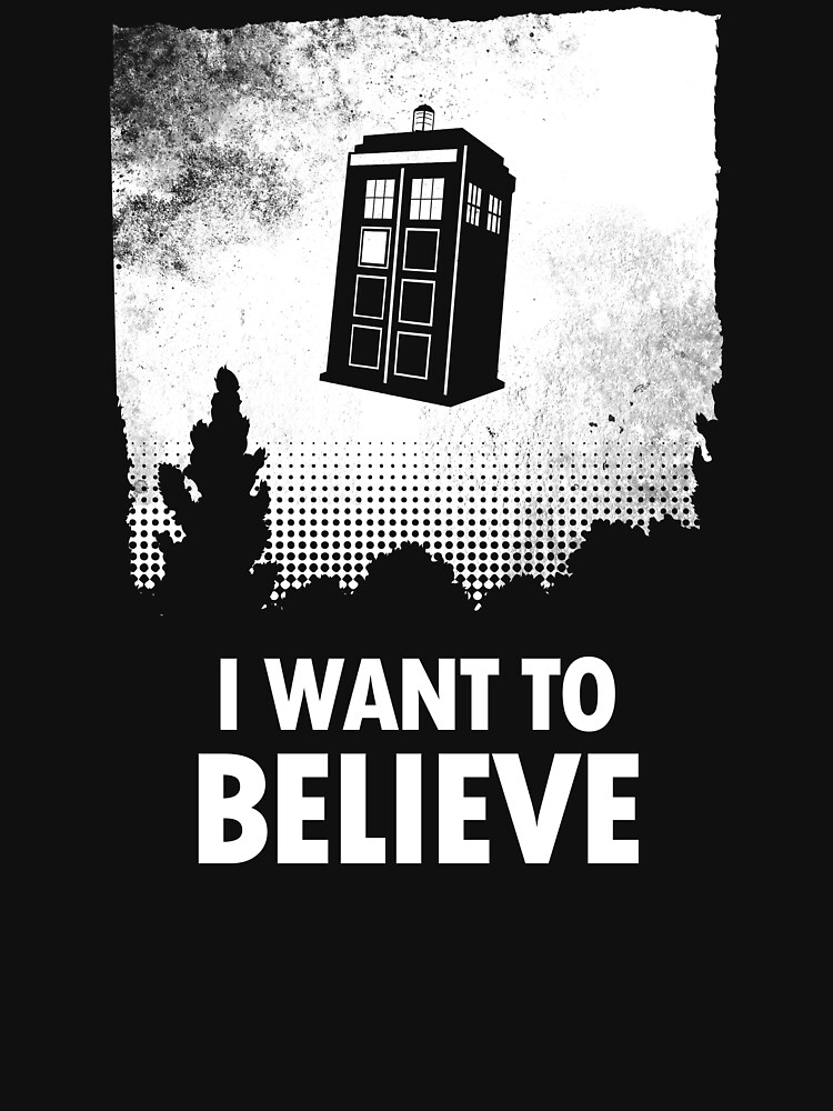 I Want To Believe  | Unisex T-Shirt