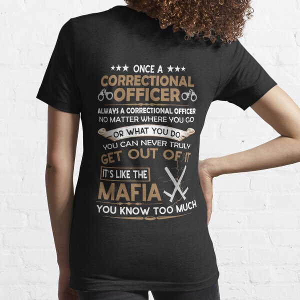 Correctional Officer it's like the mafia Essential T-Shirt