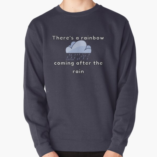 Something about the Rain Pullover Sweatshirt
