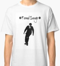 Formal Savage Classic T-Shirt