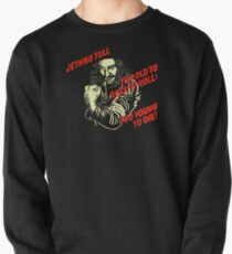 Too Old To Rock N Roll Too Young To Die Pullover 910d39fd515d1