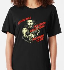 Too Old To Rock N Roll Too Young To Die Slim Fit T-Shirt