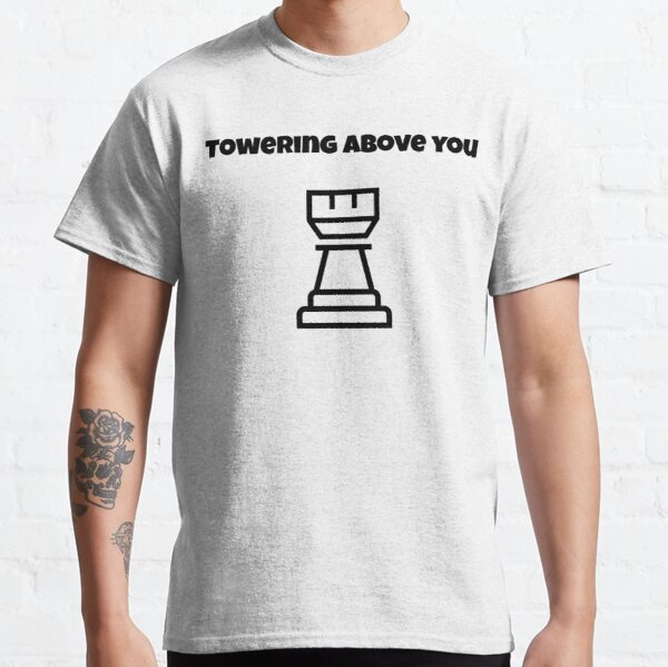 Towering Above You Classic T-Shirt
