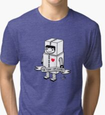 For today I am a robot Tri-blend T-Shirt