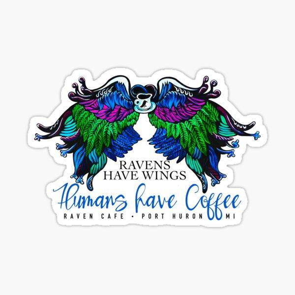 Raven Cafe Wings* (dark) Sticker