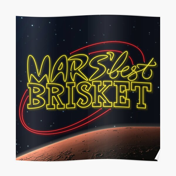 Mars' Best Brisket Show Art Poster