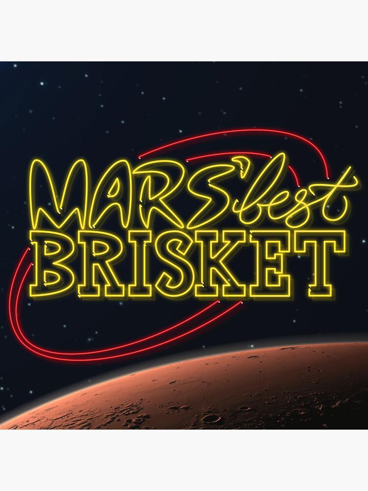 Mars' Best Brisket Show Art by thponders