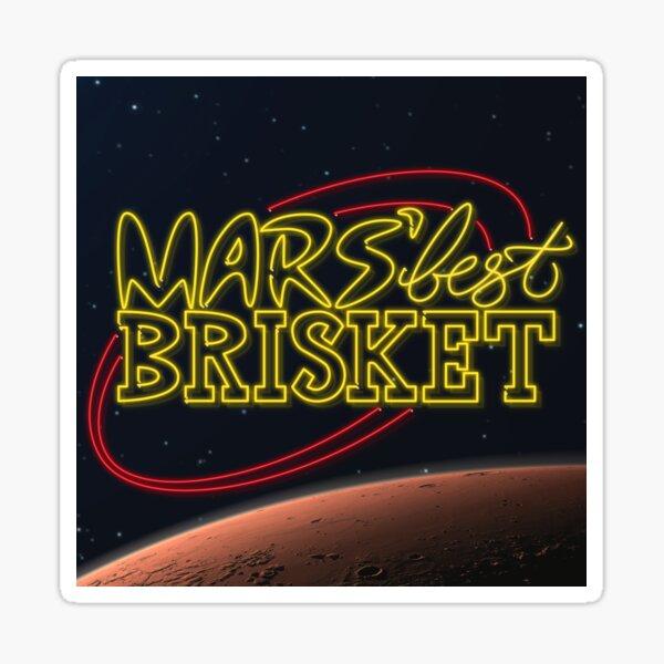 Mars' Best Brisket Show Art Sticker