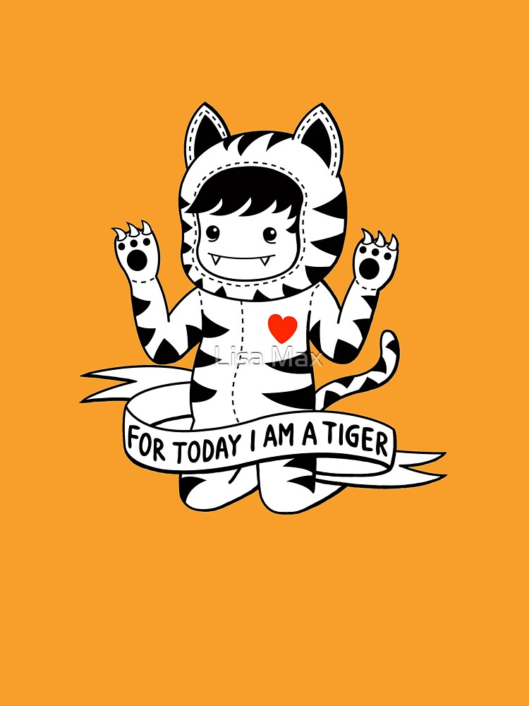 For today I am a tiger | Unisex T-Shirt