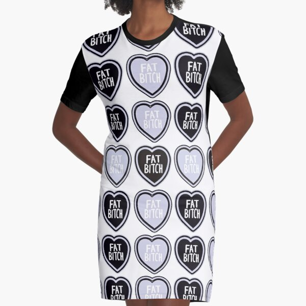 Fat bitch Graphic T-Shirt Dress