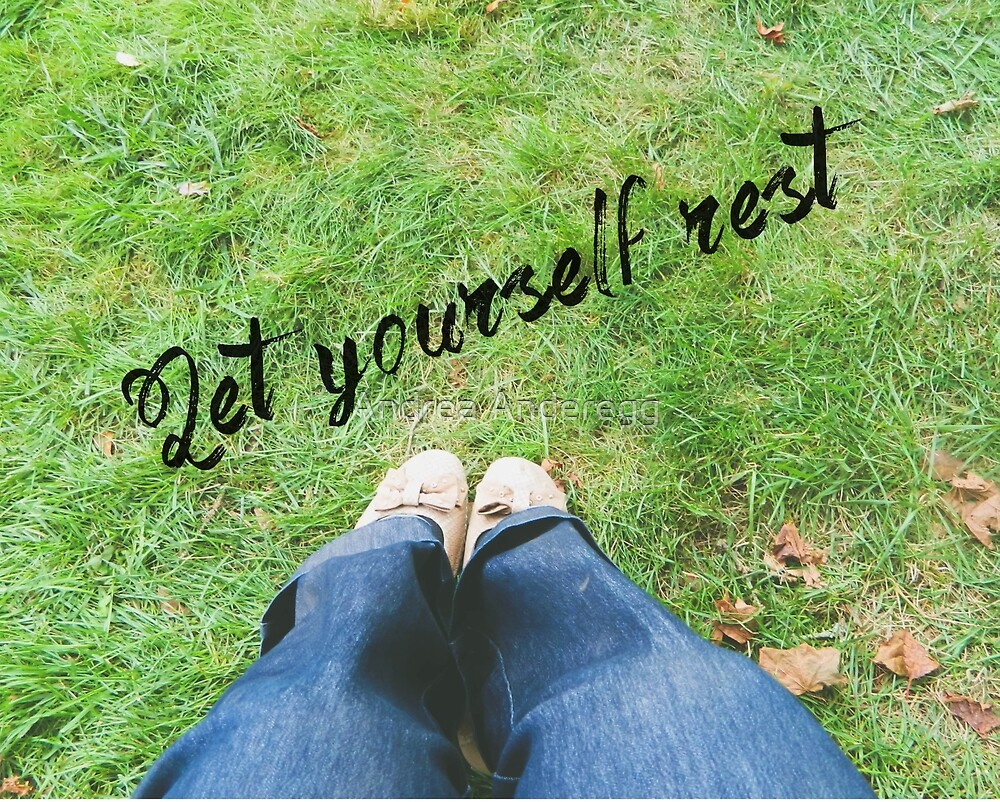 Let Yourself Rest by andreaanderegg