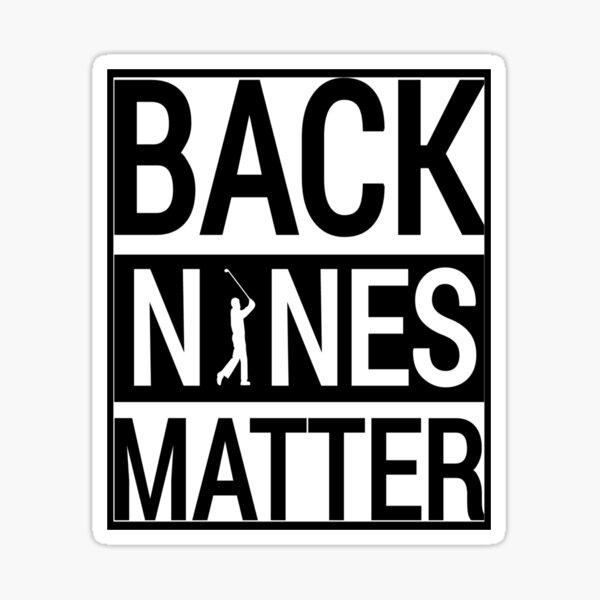 back nines matter, funny golf ball Sticker
