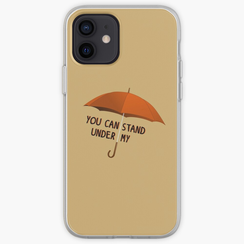 You Can Stand Under My Umbrella - Rihanna Design iPhone Case & Cover