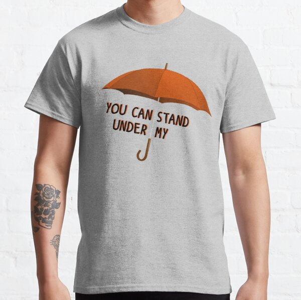 You Can Stand Under My Umbrella - Rihanna Design Classic T-Shirt