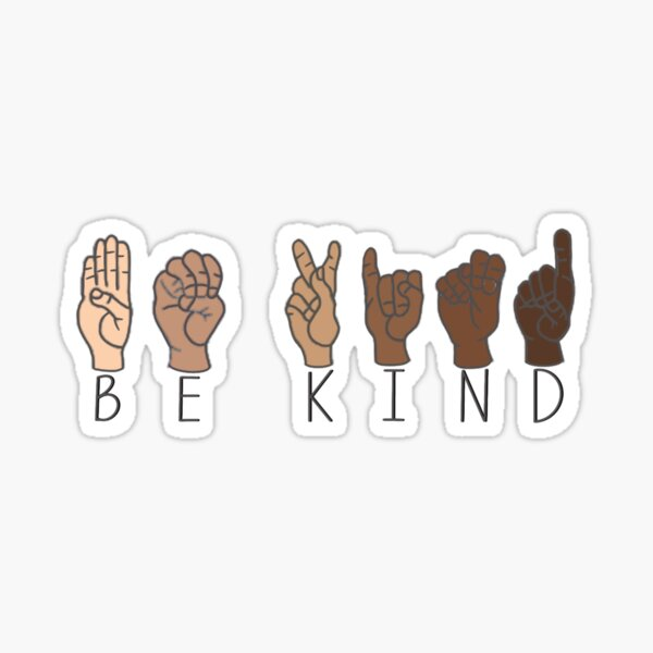 be kind to all sign language Sticker