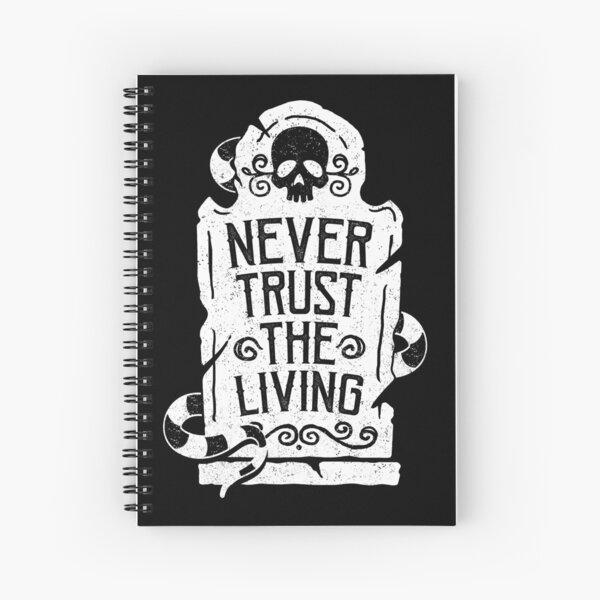 Never Trust the Living Spiral Notebook