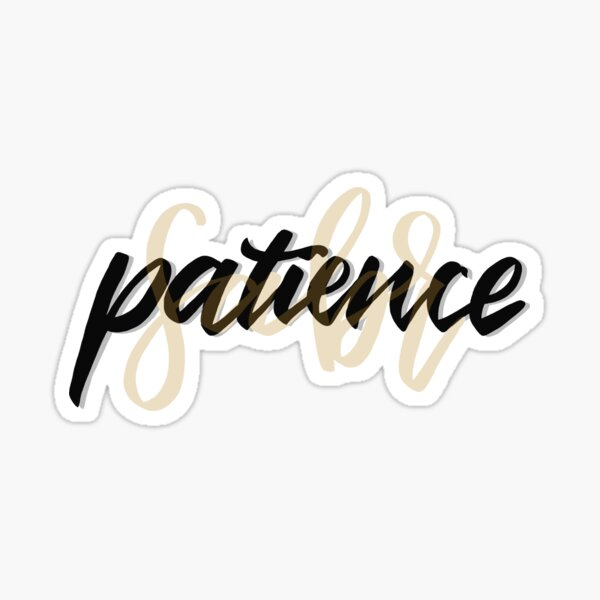 Patience/Sabr Sticker