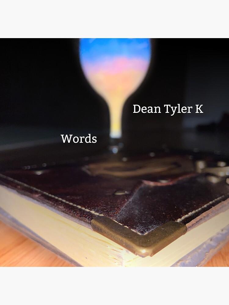 Words by DeanTylerK