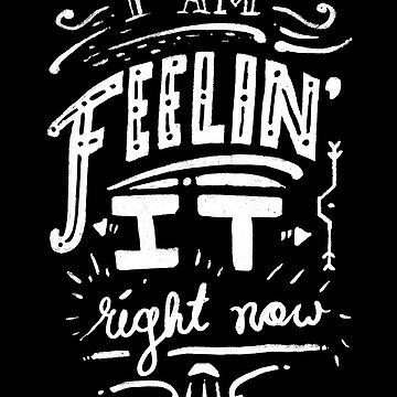 I am feeling it right now. by junkenheimer