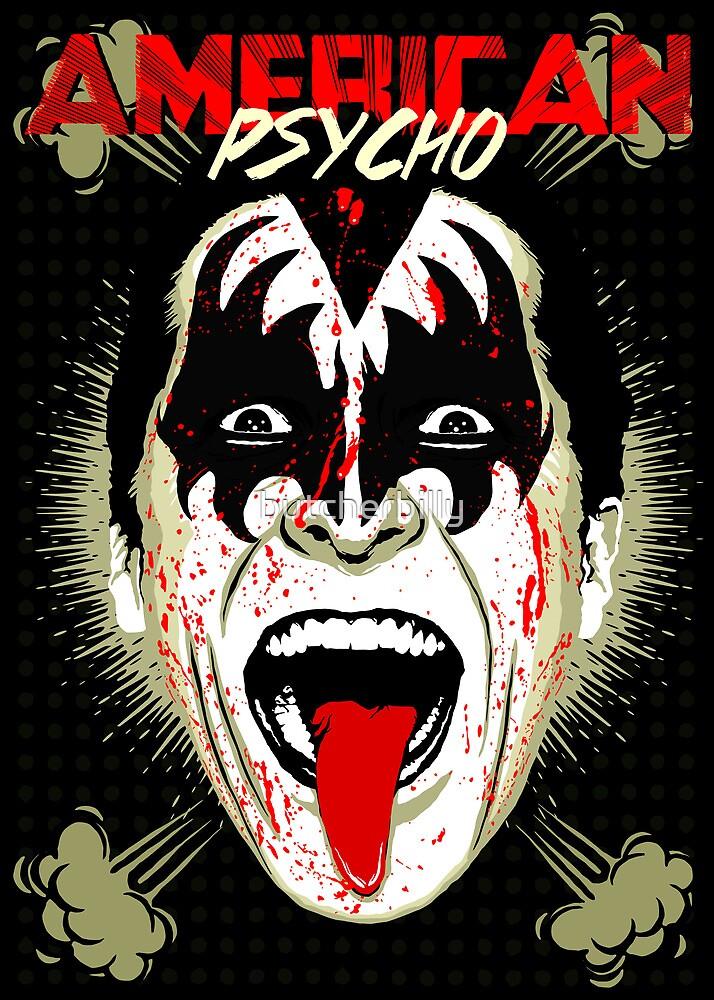 American Psycho Rock'n'Roll All Night Edition by butcherbilly