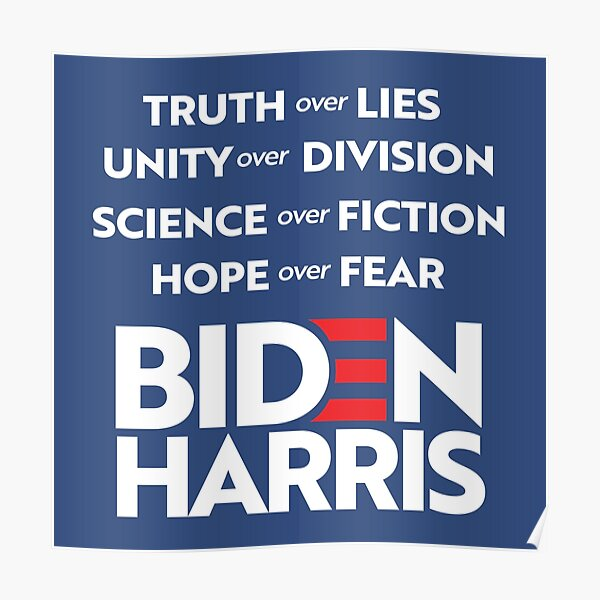 Biden Harris 2020: Truth Unity Science Hope Poster
