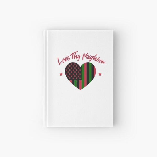 Love Thy Neighbor Red, black Green Hardcover Journal