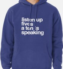 Listen up Fives a Ten is speaking Hoodie