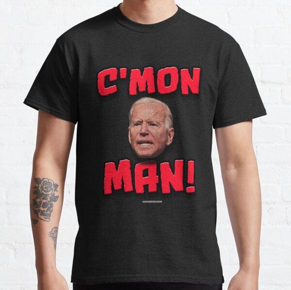 "Joe Biden ""C'mon Man!"" Classic T-Shirt"