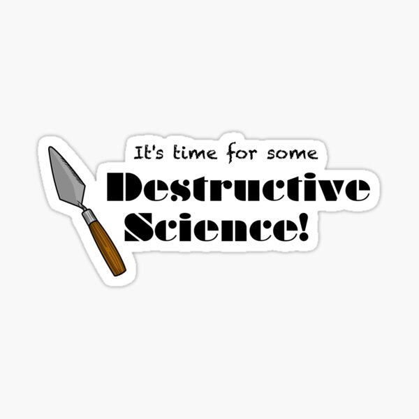 Destructive Science Sticker