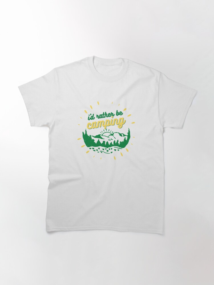 Alternate view of I'd rather be Camping Classic T-Shirt