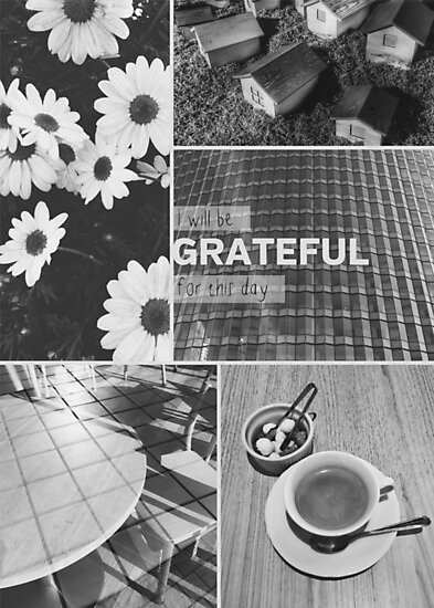 I Will Be Grateful For This Day Daily Life Gratitude Collage by Beverly Claire Kaiya