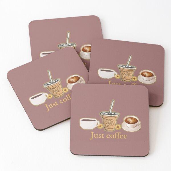 Just coffee Coasters (Set of 4)