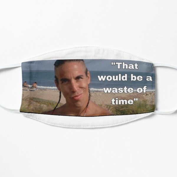 Point Break That would be a total waste of time quote Flat Mask