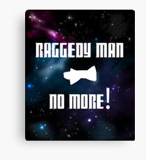 Raggedy Man, No More Canvas Print