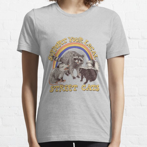 Support Your Local Street Cats Racoon Essential T-Shirt