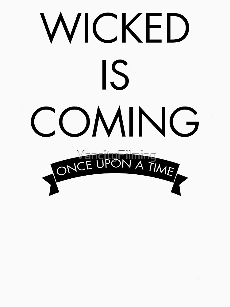 Wicked is Coming - Once Upon a Time by VancityFilming