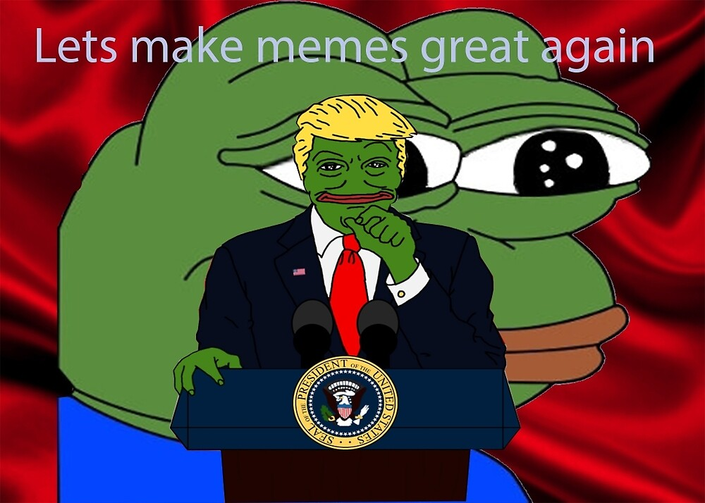 Let's make Pepe's (Memes) Great again by Unknown12234