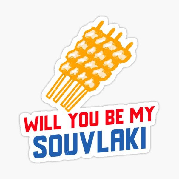Will You Be My Souvlaki Sticker