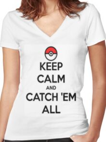 Keep calm and catch 'em all! Women's Fitted V-Neck T-Shirt