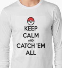 Keep calm and catch 'em all! T-Shirt