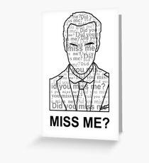 MISS ME? Greeting Card