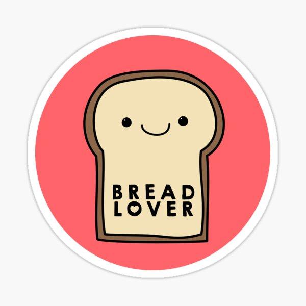Bread lover Sticker