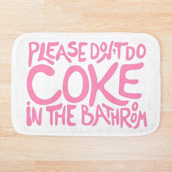 Please Don't Do Coke In The Bathroom | Funny, Sarcastic Bathroom Decor  Bath Mat